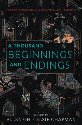 A thousand Beginnings and Endings Edited by Ellen Oh and Elise Chapman