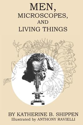 Men, Microscopes, and Living Things Cover Image