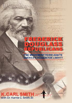 Frederick Douglass Republicans: The Movement to Re-Ignite America's Passion for Liberty Cover Image