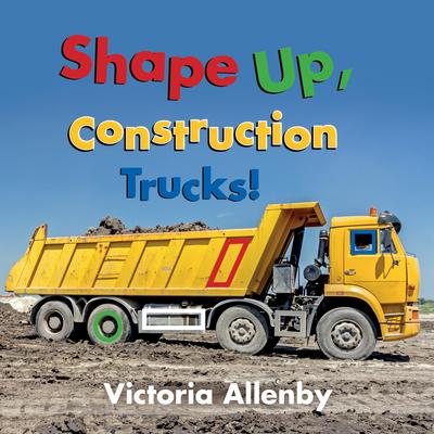 Shape Up, Construction Trucks! Cover Image