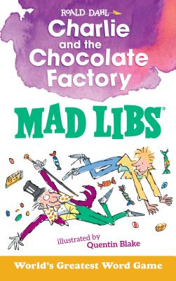 Charlie and the Chocolate Factory Mad Libs Cover Image