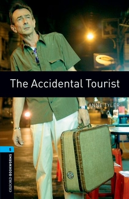 Oxford Bookworms Library: The Accidental Tourist: Level 5: 1,800 Word Vocabulary (Oxford Bookworms Library: Stage 5) Cover Image