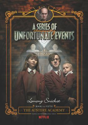 A Series of Unfortunate Events #5: The Austere Academy, Netflix Tie-in Cover Image