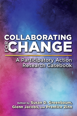 Collaborating for Change: A Participatory Action Research Casebook cover