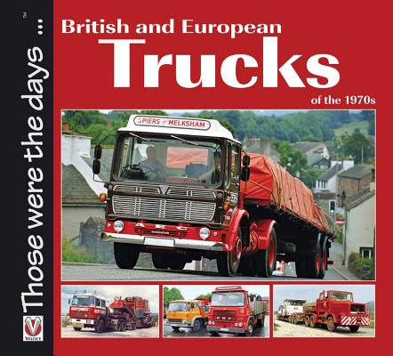 Cover for British and European Trucks of the 1970s (Those were the days...)
