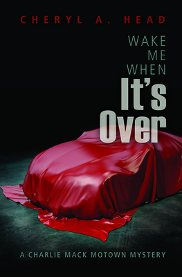 Wake Me When It's Over (Charlie Mack Motown Mystery #2) Cover Image