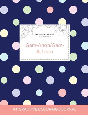 Adult Coloring Journal: Gam-Anon/Gam-A-Teen (Sea Life Illustrations, Polka Dots) Cover Image