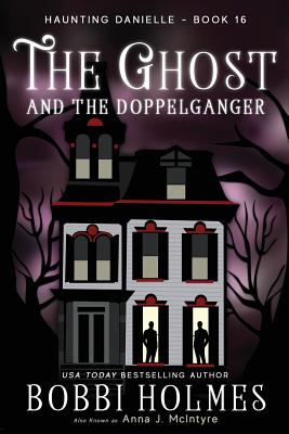The Ghost and the Doppelganger (Haunting Danielle #16) Cover Image