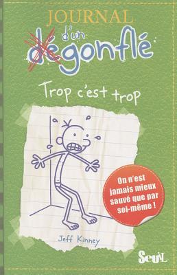 Journal D'Un Degonfle Trop C'Est Trop (Diary of a Wimpy Kid #3) Cover Image