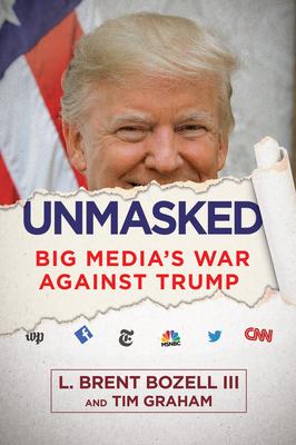 Unmasked: Big Media's War Against Trump Cover Image