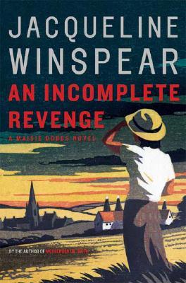 An Incomplete Revenge: A Maisie Dobbs Novel Cover Image