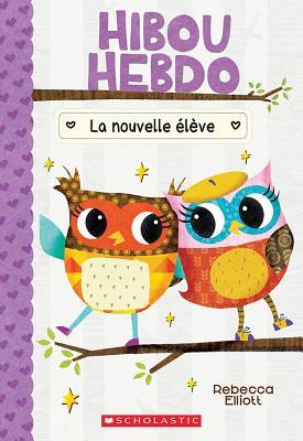 Hibou Hebdo: N° 4 - La Nouvelle Élève Cover Image