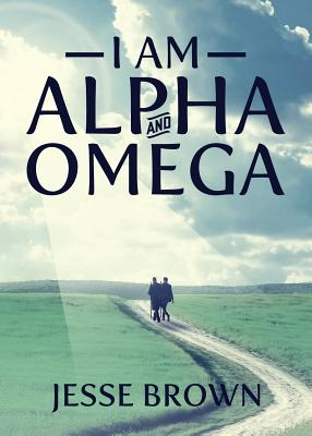 I Am Alpha and Omega Cover Image