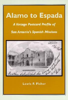 Alamo to Espada: A Vintage Postcard Profile of San Antonio's Spanish Missions Cover Image