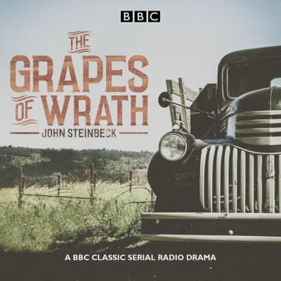 The Grapes of Wrath: A BBC Classic Serial Radio Drama Cover Image