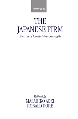 The Japanese Firm: Sources of Competitive Strength (Clarendon Paperbacks) Cover Image
