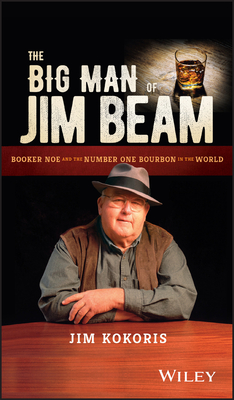 The Big Man of Jim Beam: Booker Noe and the Number-One Bourbon in the World Cover Image