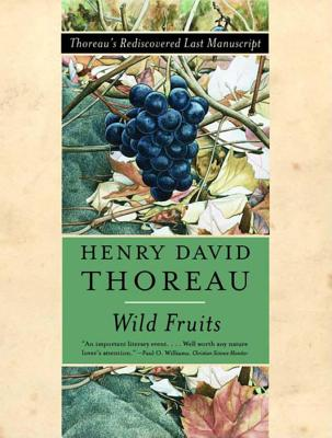 Wild Fruits: Thoreau's Rediscovered Last Manuscript Cover Image