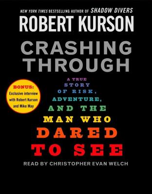 Crashing Through: A True Story of Risk, Adventure, and the Man Who Dared to See Cover Image
