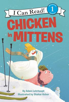 Cover for Chicken in Mittens (I Can Read Level 1)