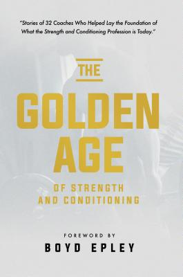 The Golden Age of Strength and Conditioning Cover Image