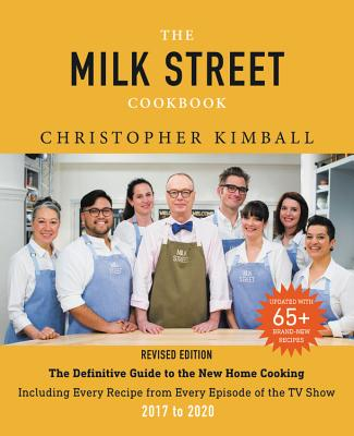 The Milk Street Cookbook: The Definitive Guide to the New Home Cooking, Including Every Recipe from Every Episode of the TV Show, 2017-2020 Cover Image