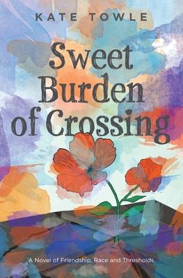 Sweet Burden of Crossing Cover Image