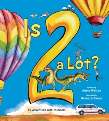 Is 2 a Lot: An Adventure With Numbers Cover Image
