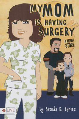 My Mom Is Having Surgery (a Kidney Story) Cover Image
