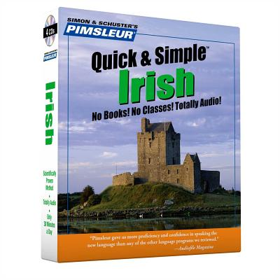 Pimsleur Irish Quick & Simple Course - Level 1 Lessons 1-8 CD: Learn to Speak and Understand Irish (Gaelic) with Pimsleur Language Programs Cover Image