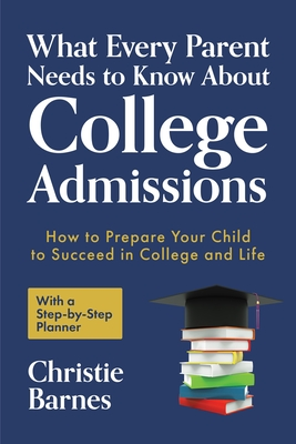 Cover for What Every Parent Needs to Know about College Admissions