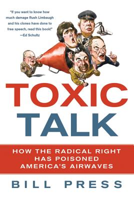 Toxic Talk: How the Radical Right Has Poisoned America's Airwaves Cover Image