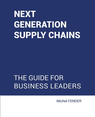 Next generation supply chains: The guide for business leaders Cover Image