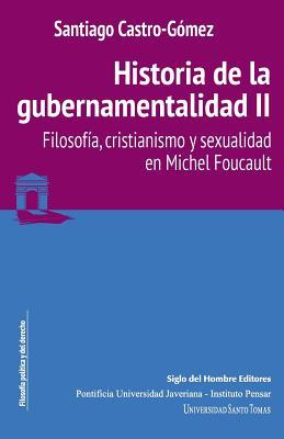 Historia de la gubernamentalidad II: Filosofía, cristianismo y sexualidad en Michel Foucault Cover Image