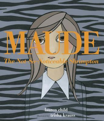 Maude the Not-So-Noticeable Shrimpton Cover Image