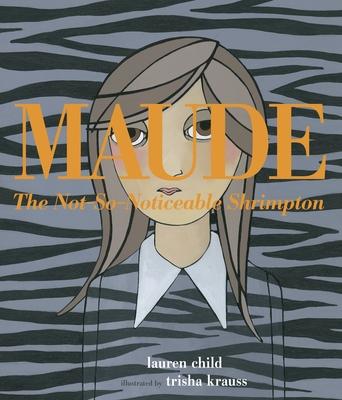 Maude the Not-So-Noticeable Shrimpton Cover