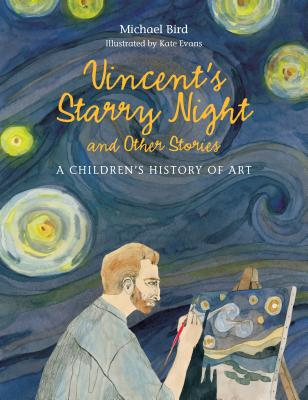 Vincent's Starry Night and Other Stories: A Children's History of Art Cover Image