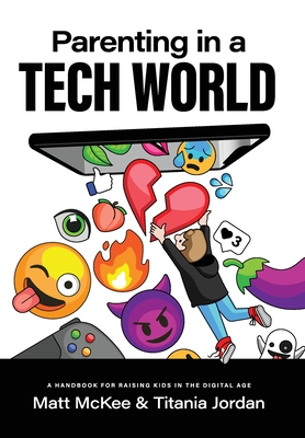 Parenting in a Tech World: A handbook for raising kids in the digital age Cover Image