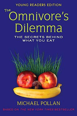 The Omnivore's Dilemma: The Secrets Behind What You Eat Cover Image