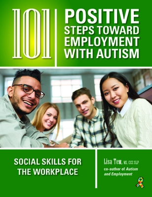 101 Positive Steps Toward Employment with Autism: Social Skills for the Workplace Cover Image