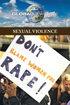 Sexual Violence (Global Viewpoints) Cover Image