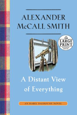 A Distant View of Everything: An Isabel Dalhousie Novel (11) (Isabel Dalhousie Series #11) Cover Image
