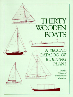 Thirty Wooden Boats: A Second Catalog of Building Plans Cover Image