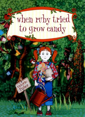 When Ruby Tried to Grow Candy Cover