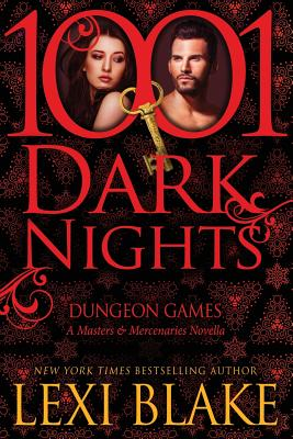 Dungeon Games: A Masters and Mercenaries Novella (1001 Dark Nights) Cover Image