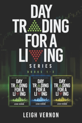 Day Trading for a Living Series, Books 1-3: 5 Expert Systems to Navigate the Stock Market, Investing Psychology for Beginners, A Beginner's Guide to F Cover Image