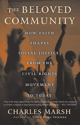 The Beloved Community: How Faith Shapes Social Justice from the Civil Rights Movement to Today Cover Image