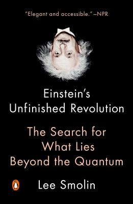 Einstein's Unfinished Revolution: The Search for What Lies Beyond the Quantum Cover Image