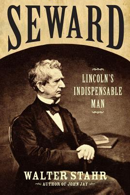 Seward: Lincoln's Indispensable Man Cover Image