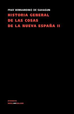 Historia general de las cosas de la Nueva España II Cover Image